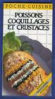 98 recettes poissons coquillages et crustacés. Poche cuisine 1988