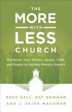 The More-With-Less Church: Maximize Your Money, Space, Time, and People to Multi