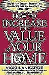 How to Increase the Value of Your Home by Daniel J. Nahorney and Vicki...