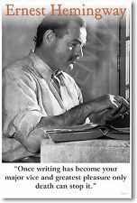 """Ernest Hemingway """"Once Writing Has Become..."""" NEW Famous American Author POSTER"""