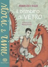 Il bambino di vetro, di Fabrizio Silei, età di lettura 10 anni+ NUOVO DA LIBRERI