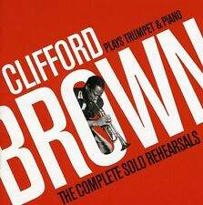 Clifford Brown - Plays Trumpet & Piano: Complete Solo Reharsals [New CD] Spain -