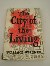 The City of the Living by WALLACE STEGNER - 1st Edition 1956