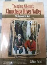 Trapping Alberta's Chinchaga River Valley - Joanne Potter