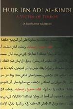 Hujr Ibn Adi: a Victim of Terror by Sayed Ammar Nakshawani (2013, Paperback)