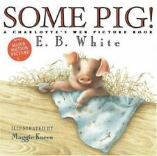 NEW - Some Pig!: A Charlotte's Web Picture Book by White, E. B