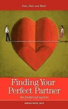 Finding Your Perfect Partner : The Foolproof Dating, Rating and Mating System...