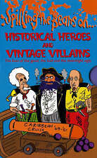 Spilling the Beans: Historical Heroes and Vintage Villains Paperback Book The