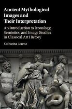 Ancient Mythological Images and Their Interpretation : An Introduction to...