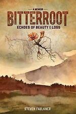BITTERROOT - FAULKNER, STEVEN - NEW HARDCOVER BOOK