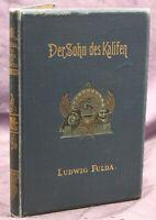 Fulda Der Sohn des Kalifen 1897 Märchen Geschichten Erzählungen Erstausgabe sf