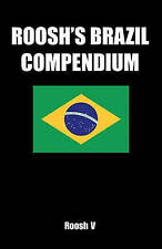 NEW Roosh's Brazil Compendium: Pickup Tips, City Guides, And Stories by Roosh V
