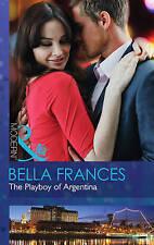 Frances, Bella, The Playboy Of Argentina (Modern), Very Good Book