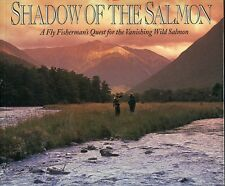 NEW <> SHADOW OF THE SALMON by C. BARR TAYLOR <> A FLY FISHERMAN'S QUEST <> NEW
