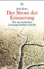 """John Kotre - """" Der Strom der ERINNERUNG - Wie das Gedächtnis Lebensgeschichte sc"""