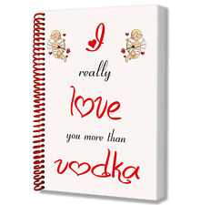 Notepad Anniversary Valentines Day Birthday Gift - I Love You More Than Vodka