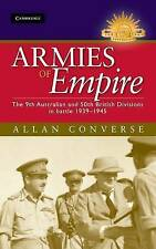 Armies of Empire: The 9th Australian and 50th British Divisions in Battle 1939-1945 by Allan Converse (Hardback, 2011)