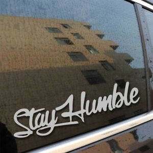 Silver Stay Humble Sticker Racing Funny Drift Car Truck Window Decal Accessories