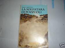 LA SOLFATARA DI POZZUOLI di Mario Sirpettino anno 1979