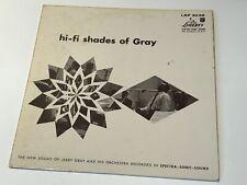 """JERRY GRAY """"Hi-Fi Shades Of Gray,"""" LRP 3038, MONO, 1958."""