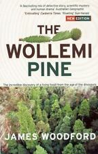 The Wollemi Pine : The Incredible Discovery of a Living Fossil from the Age...