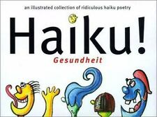 Haiku! Gesundheit : An Illustrated Collection Of Ridiculous Haiku Poetry Venoku