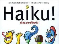 Haiku! Gesundheit : An Illustrated Collection Of Ridiculous Haiku Poetry Venoku