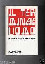 michael crichton il terminale uomo edizioni garzanti libri libro 1° edizione1972