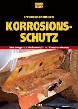 Praxishandbuch Korrosionsschutz -Vorsorgen-Behandeln-Konservieren  (2014)