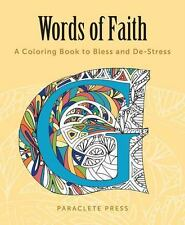 Words of Faith : A Coloring Book to Bless and De-Stress by Paraclete...