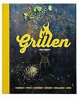Grillen - Das Buch: Fleisch, Fisch, Gemüse, Süsses,... | Buch | Zustand sehr gut