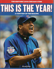 Chicago Cubs This is the Year - The Historic 2008 Cubs