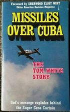 Missiles Over Cuba Tom White Story Gospel Invasion Of Communism Castro 1981 Rare