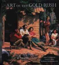 Art of the Gold Rush: (published in Association with the Oakland Museum of: Used