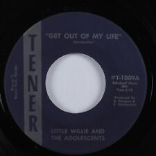 Garage Punk 45 LITTLE WILLIE & ADOLESCENTS Get Out Of My Life TENER HEAR