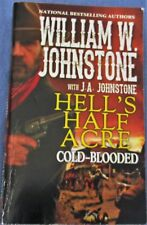 """Hell's Half Acre- Cold Blooded"", Auther William W. Johnstone with J.A.Johnstone"