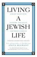Living a Jewish Life, Updated and Revised Edition: Jewish Traditions, Customs...