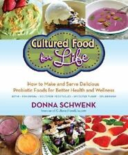 Cultured Food for Life : How to Make and Serve Delicious Probiotic Foods for...