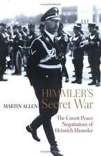 Himmler's Secret War : The Covert Peace Negotiations of Heinrich  1ST us wwii