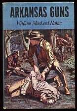 William MacLeod RAINE / Arkansas Guns First Edition 1954