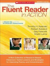The Fluent Reader in Action: 5 and Up: A Rich Collection of Research-Based, Clas