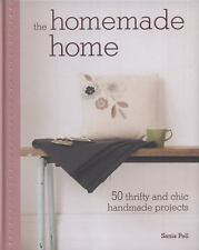 The Homemade Home: 50 Thrifty and Chic Handmade Projects-ExLibrary