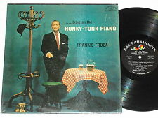 FRANKIE FROBA-Bring On The Honky-Tonk Piano (1957) Mono ABC-PARAMOUNT LP