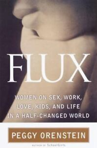 Flux: Women on Sex, Work, Love, Kids and Life in a Half-Changed World