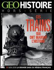 GEO HISTOIRE Hors-série 7 - Ces trains qui ont marqué l'histoire