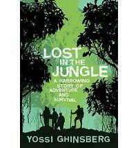 Lost in the Jungle: A Harrowing True Story of Adventure and Survival, Ghinsberg,