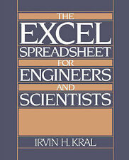 The Excel Spreadsheet for Engineers and Scientists by Irvin H. Kral