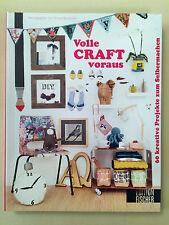 Volle CRAFT voraus ** 60 kreative Projekte zum Selbermachen ** Edition Fischer