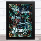 Gothic Roses And Skulls What Doesn't Kill You Makes You Stranger Wall Art Print