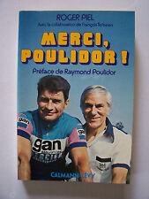 "(Cyclisme) ""Merci Poulidor !"" / Roger Piel / éd.Calmann-Lévy - 1976 (TBE +envoi)"